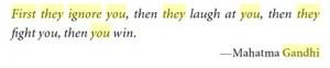https://books.google.com/books?id=odEO0JqAuzMC&pg=PA1&lpg=PA1&dq=gandhi+first+they+ignore+you+bds&source=bl&ots=y6AquYxpJe&sig=lyvkaOcT_tJ-fOHSe_1PAb3wPXM&hl=en&sa=X&ei=BuxVVaLDLYiXyQTOiIPAAQ&ved=0CEkQ6AEwCA#v=onepage&q=gandhi%20first%20they%20ignore%20you%20bds&f=false