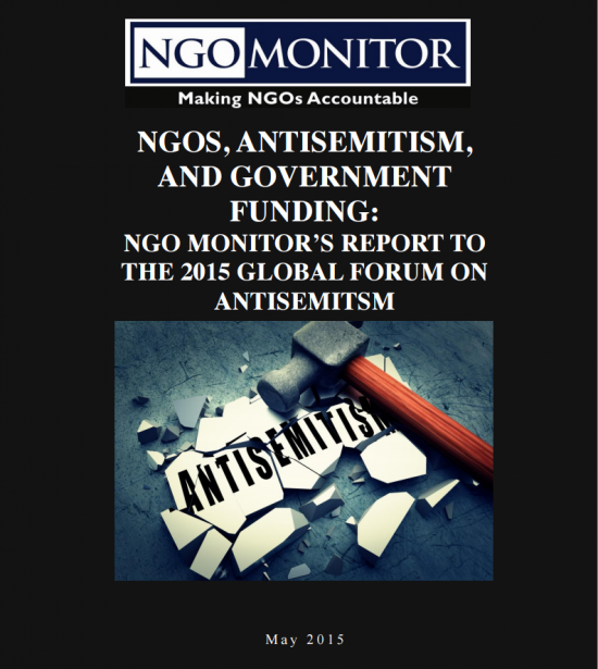 http://www.ngo-monitor.org/article/ngos_antisemitism_and_government_funding_ngo_monitor_s_report_to_the_global_forum_on_antisemitism