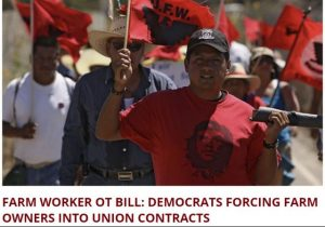 http://reaganbaby.com/2016/09/farm-worker-ot-bill-democrats-forcing-farm-owners-into-union-contracts/