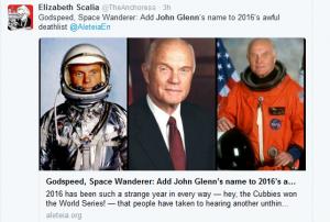 Godspeed, Space Wanderer: Add John Glenn's name to 2016's awful deathlist @AleteiaEn https://t.co/fTCwDRYRva— Elizabeth Scalia (@TheAnchoress) December 8, 2016
