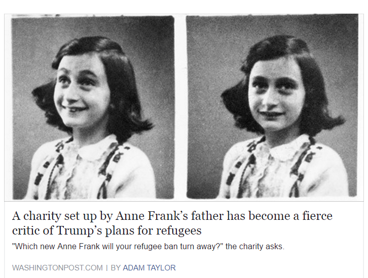 https://www.washingtonpost.com/news/worldviews/wp/2017/01/26/a-charity-set-up-by-anne-franks-father-has-become-a-fierce-critic-of-trumps-plans-for-refugees/?utm_term=.f77c1d1f6807