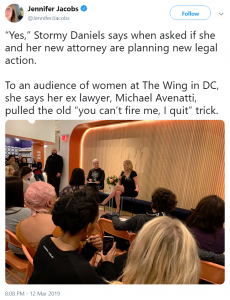 """""""Yes,"""" Stormy Daniels says when asked if she and her new attorney are planning new legal action. To an audience of women at The Wing in DC, she says her ex lawyer, Michael Avenatti, pulled the old """"you can't fire me, I quit"""" trick."""