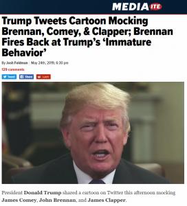 https://www.mediaite.com/trump/trump-tweets-cartoon-mocking-brennan-comey-brennan-fires-back-at-trumps-immature-behavior/