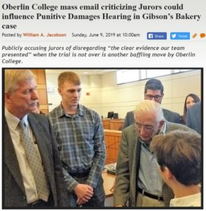 https://legalinsurrection.com/2019/06/oberlin-college-mass-email-criticizing-jurors-could-influence-punitive-damages-hearing-in-gibsons-bakery-case/